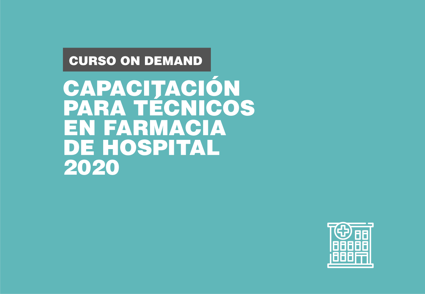 Curso ON DEMAND de Capacitación para Técnicos en Farmacia de Hospital 2020